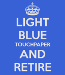 light-blue-touchpaper-and-retire